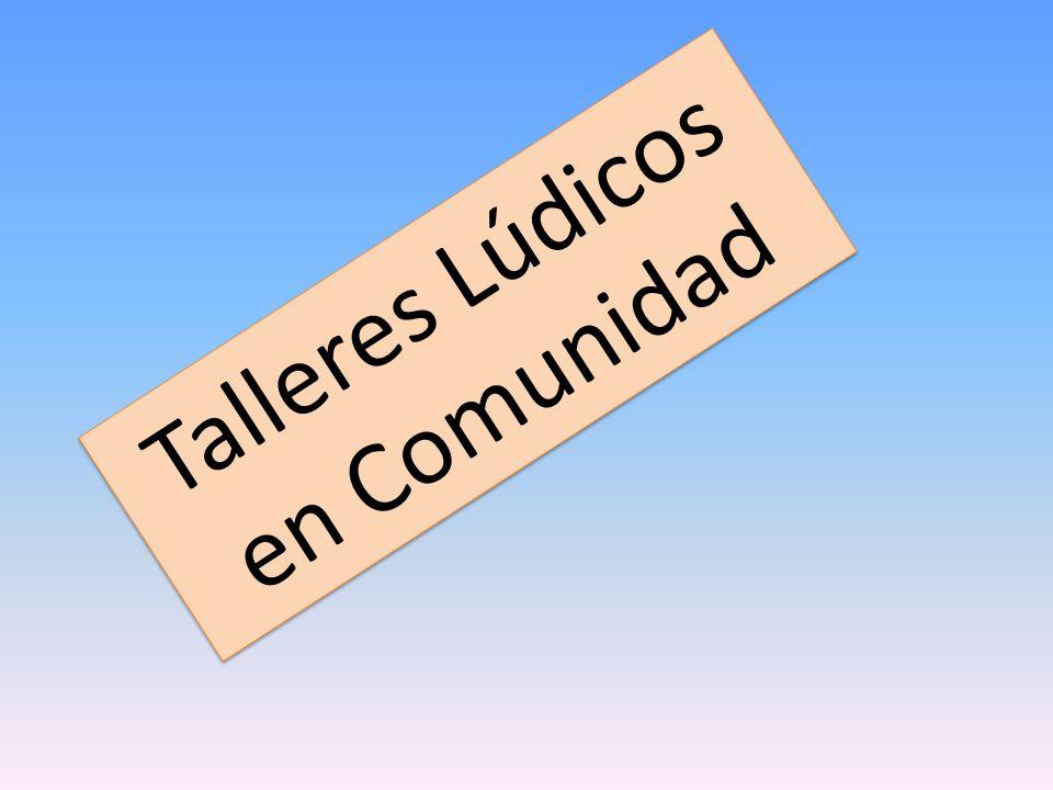 Talleres Lúdicos en Comunidad Talleres Lúdicos en Comunidad