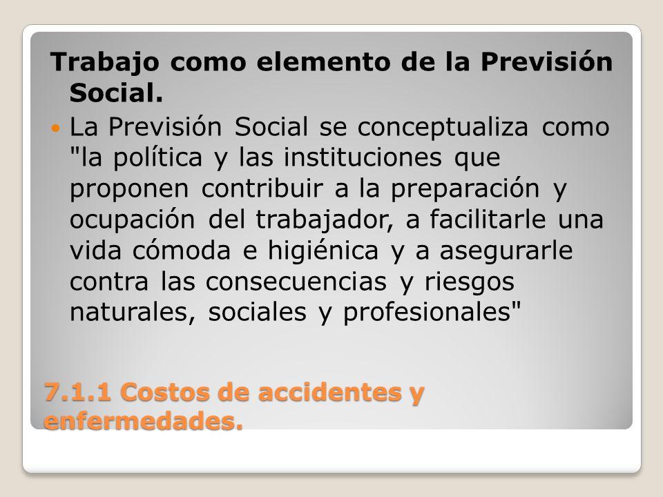 7.1.1 Costos de accidentes y enfermedades. Trabajo como elemento de la Previsión Social. La Previsión Social se conceptualiza como