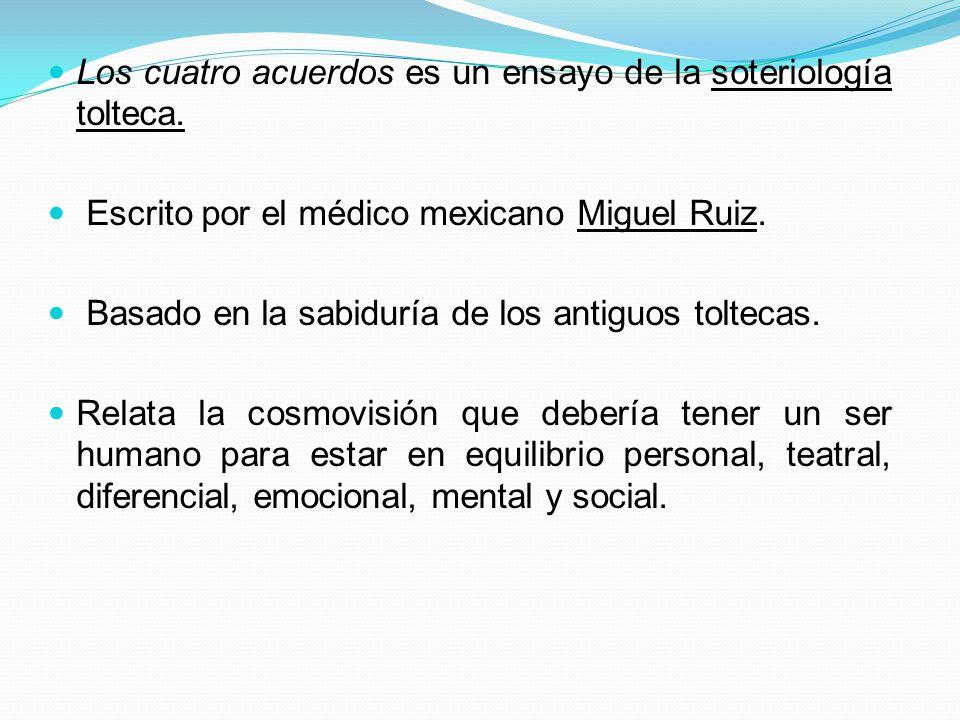 Los cuatro acuerdos es un ensayo de la soteriología tolteca.