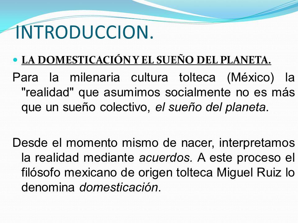 INTRODUCCION.LA DOMESTICACIÓN Y EL SUEÑO DEL PLANETA.