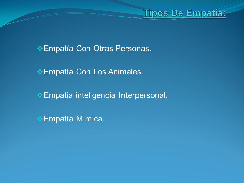 Empatía Con Otras Personas.Empatía Con Los Animales.