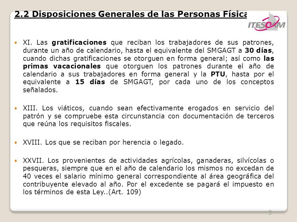 5 2.2 Disposiciones Generales de las Personas Físicas XI. Las gratificaciones que reciban los trabajadores de sus patrones, durante un año de calendar