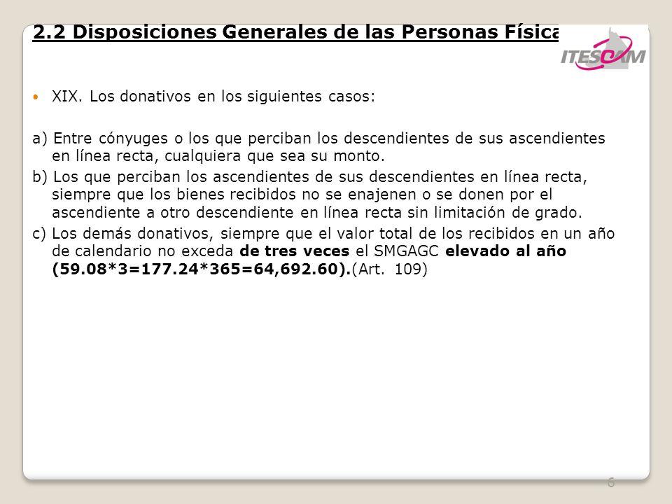 6 2.2 Disposiciones Generales de las Personas Físicas XIX. Los donativos en los siguientes casos: a) Entre cónyuges o los que perciban los descendient