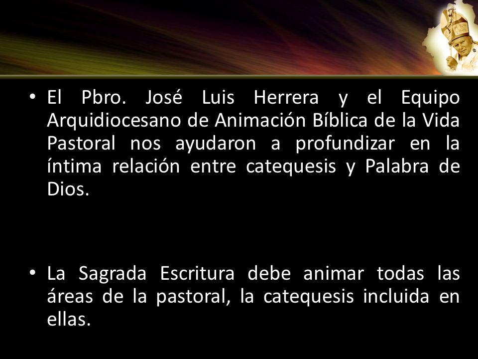 El Pbro. José Luis Herrera y el Equipo Arquidiocesano de Animación Bíblica de la Vida Pastoral nos ayudaron a profundizar en la íntima relación entre
