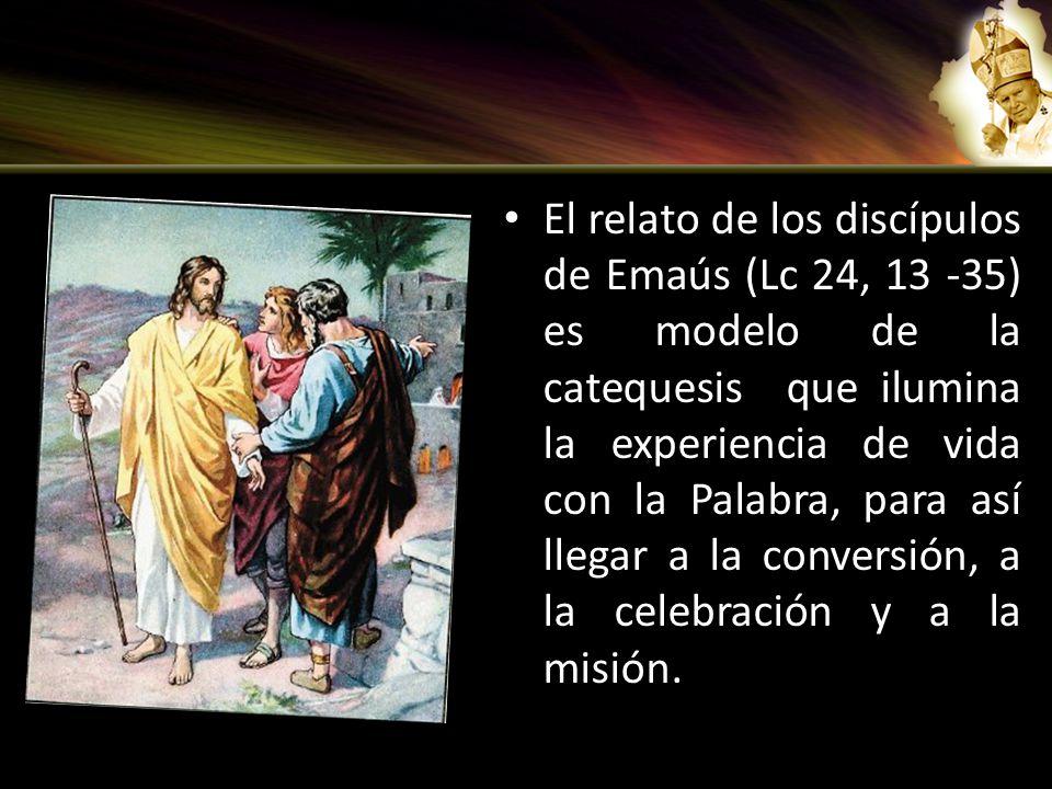 El relato de los discípulos de Emaús (Lc 24, 13 -35) es modelo de la catequesis que ilumina la experiencia de vida con la Palabra, para así llegar a l