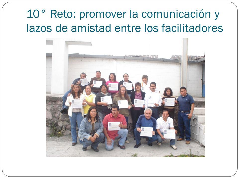 10° Reto: promover la comunicación y lazos de amistad entre los facilitadores