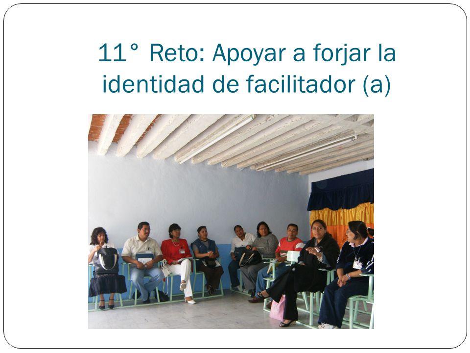 11° Reto: Apoyar a forjar la identidad de facilitador (a)