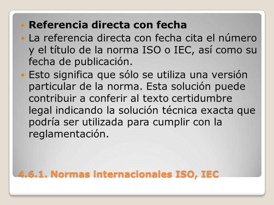 4.6.1. Normas internacionales ISO, IEC Referencia directa con fecha La referencia directa con fecha cita el número y el título de la norma ISO o IEC,