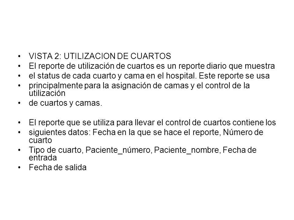 VISTA 2: UTILIZACION DE CUARTOS El reporte de utilización de cuartos es un reporte diario que muestra el status de cada cuarto y cama en el hospital.