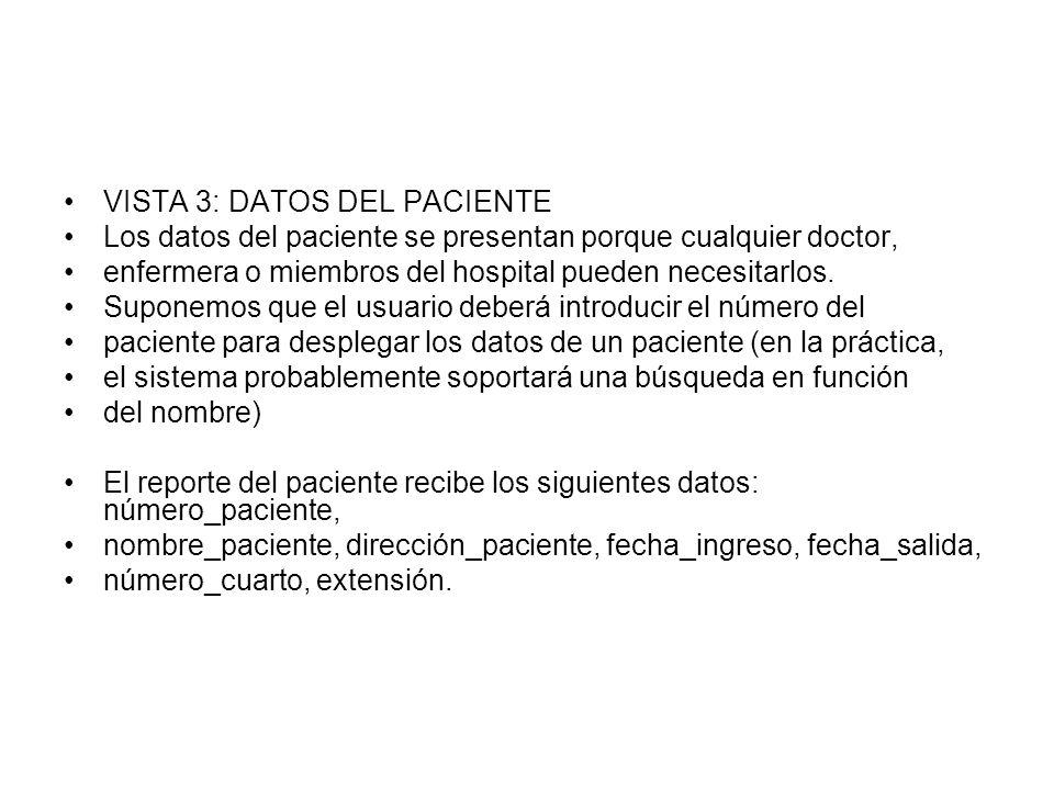 VISTA 3: DATOS DEL PACIENTE Los datos del paciente se presentan porque cualquier doctor, enfermera o miembros del hospital pueden necesitarlos. Supone