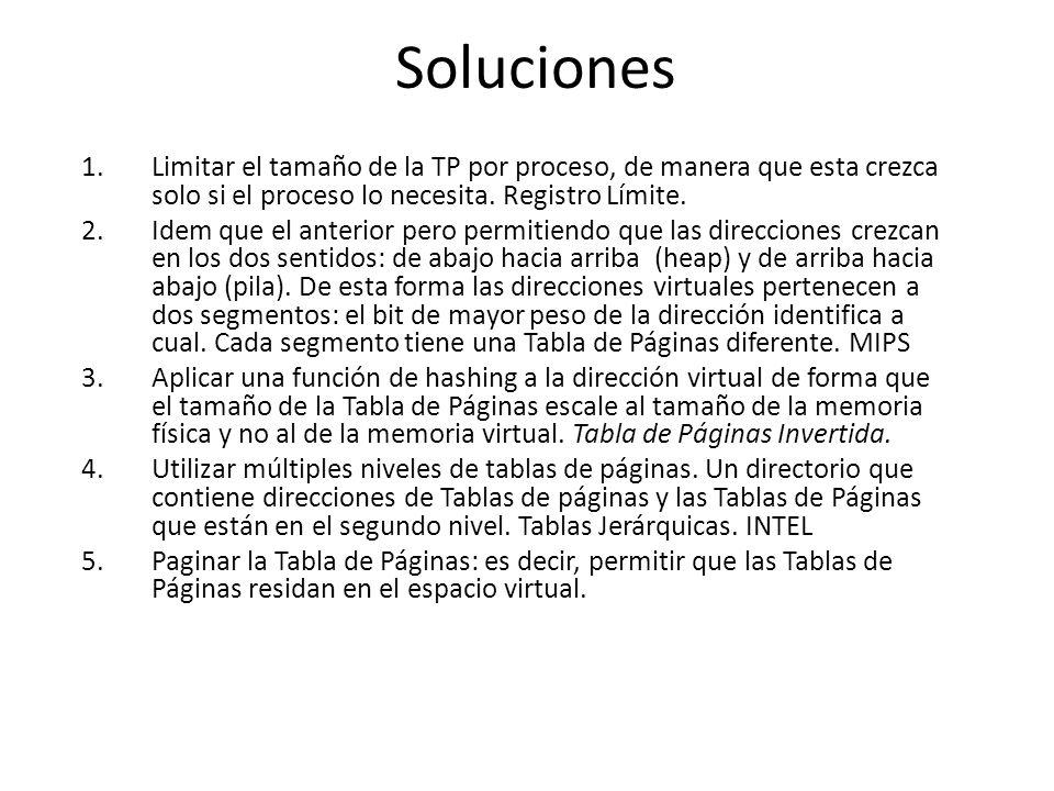 Soluciones 1.Limitar el tamaño de la TP por proceso, de manera que esta crezca solo si el proceso lo necesita. Registro Límite. 2.Idem que el anterior