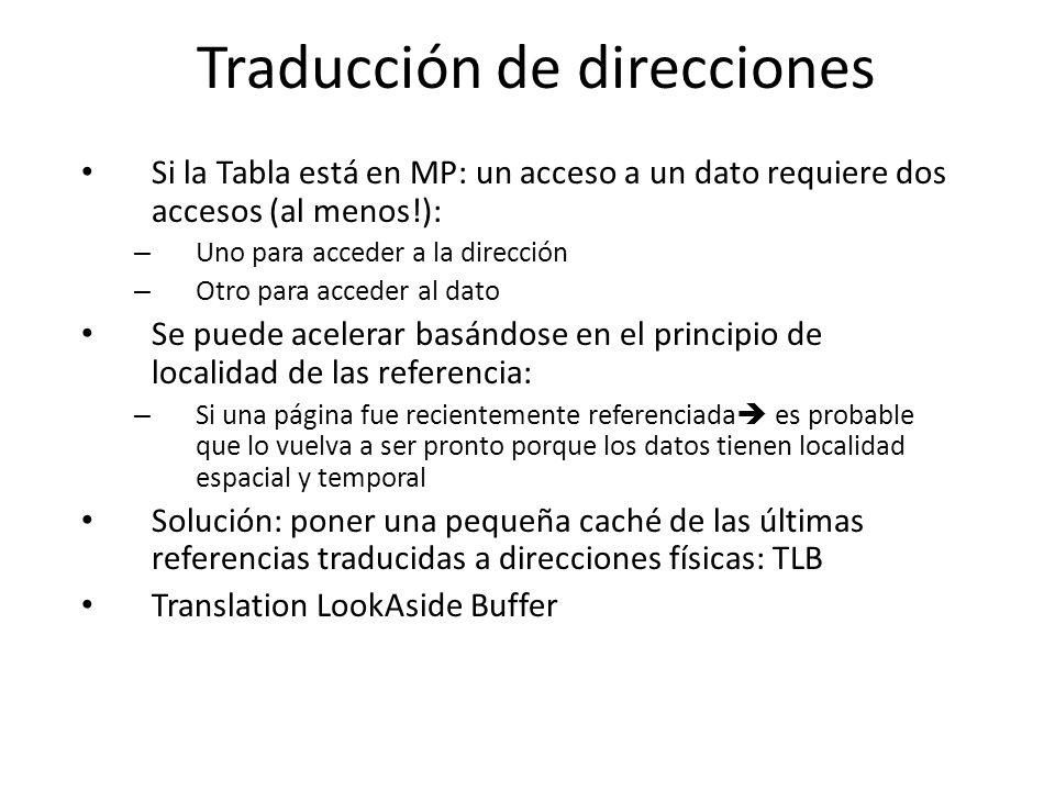 Traducción de direcciones Si la Tabla está en MP: un acceso a un dato requiere dos accesos (al menos!): – Uno para acceder a la dirección – Otro para