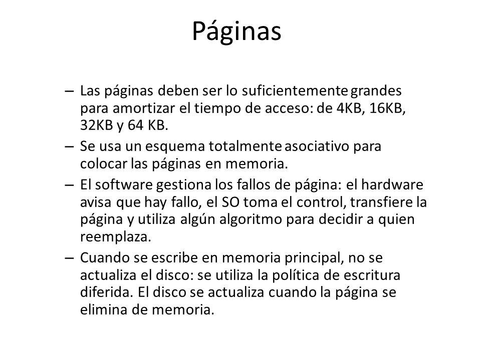 Páginas – Las páginas deben ser lo suficientemente grandes para amortizar el tiempo de acceso: de 4KB, 16KB, 32KB y 64 KB. – Se usa un esquema totalme