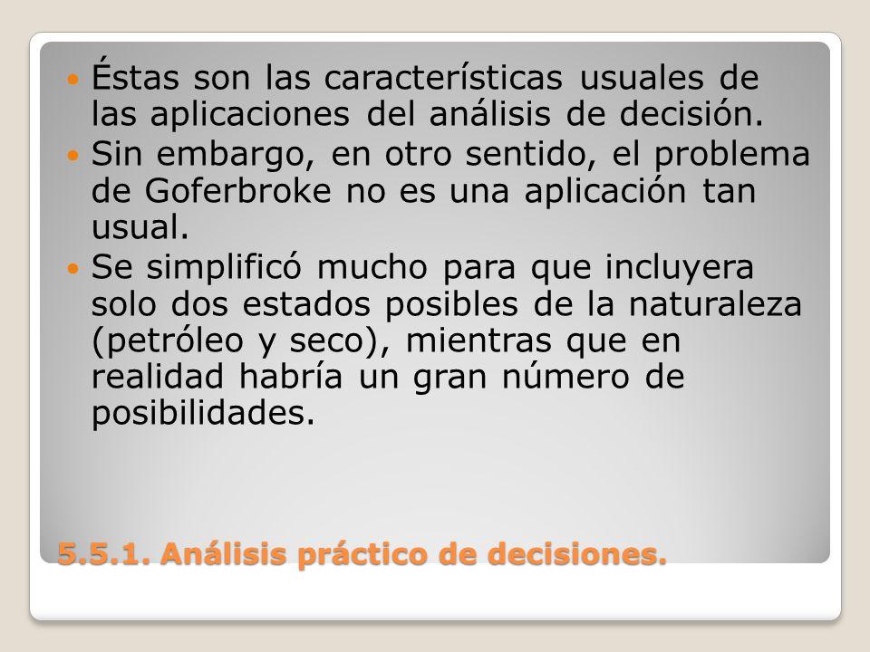 5.5.1. Análisis práctico de decisiones. 5.5.1. Análisis práctico de decisiones. Éstas son las características usuales de las aplicaciones del análisis