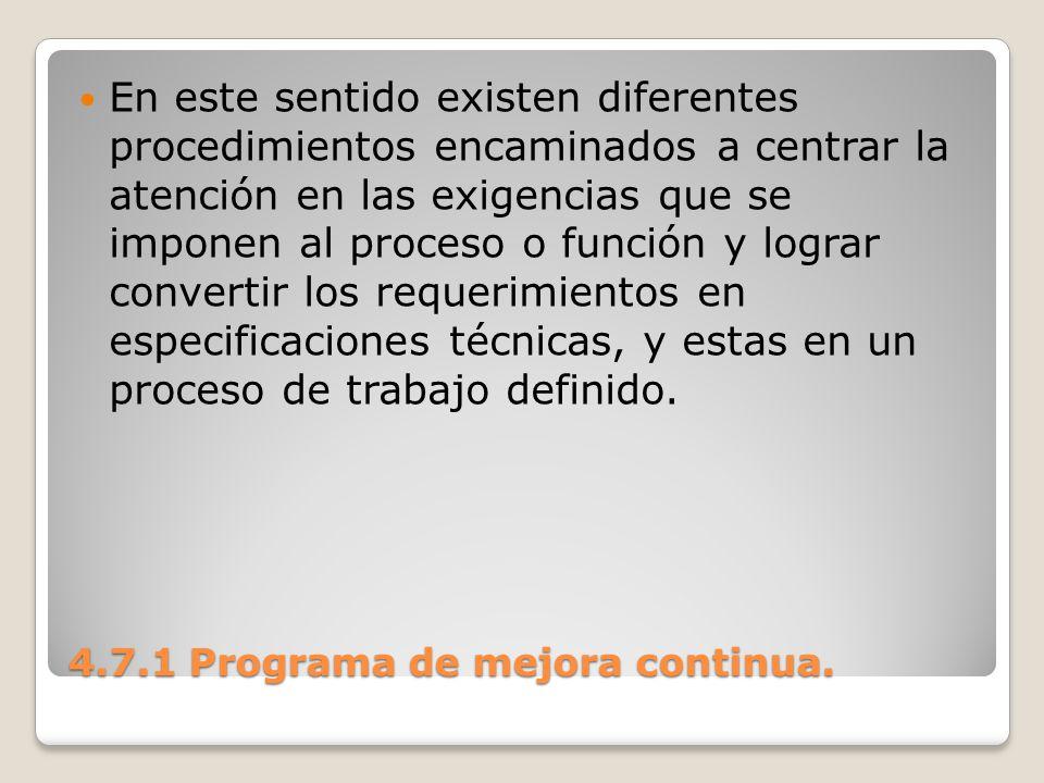 4.7.1 Programa de mejora continua. En este sentido existen diferentes procedimientos encaminados a centrar la atención en las exigencias que se impone