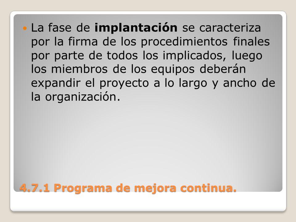 4.7.1 Programa de mejora continua. La fase de implantación se caracteriza por la firma de los procedimientos finales por parte de todos los implicados