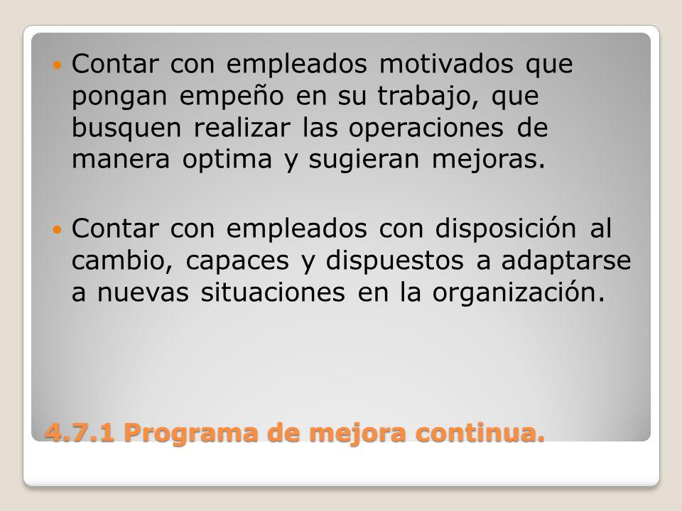 4.7.1 Programa de mejora continua. Contar con empleados motivados que pongan empeño en su trabajo, que busquen realizar las operaciones de manera opti