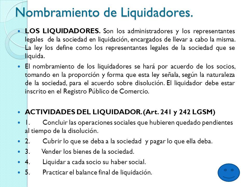 Nombramiento de Liquidadores.LOS LIQUIDADORES.