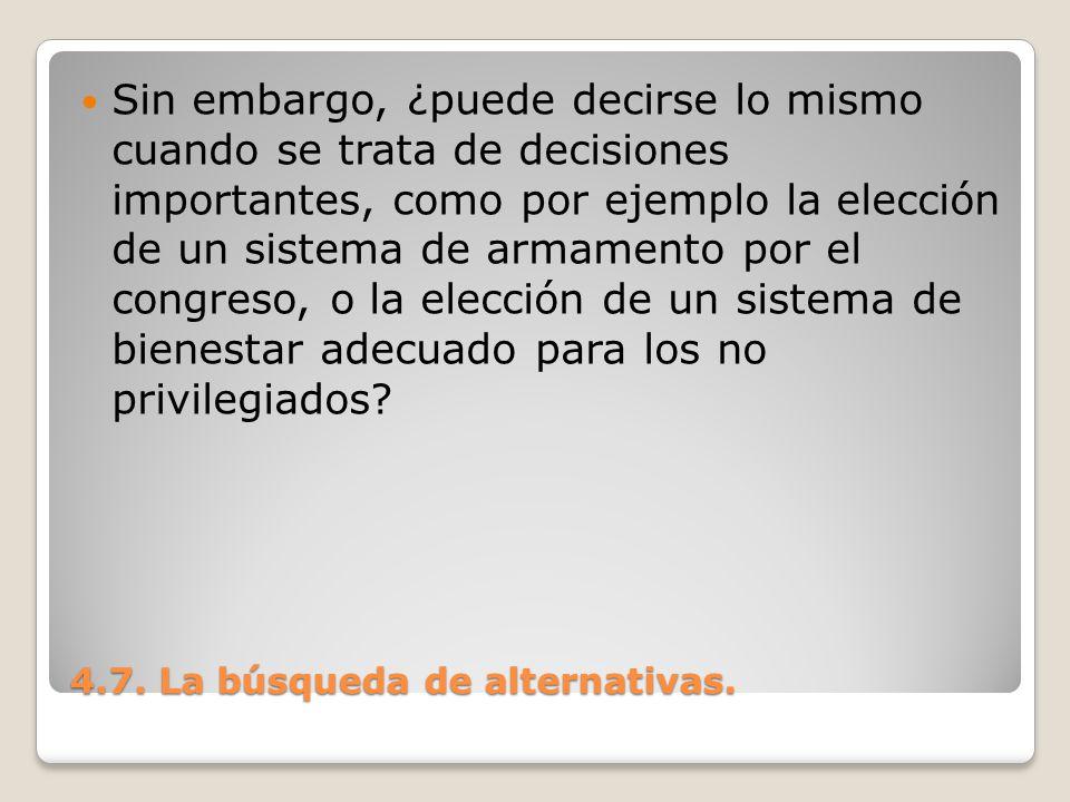 4.7.La búsqueda de alternativas. En este caso, ¿cuántas alternativas deben considerarse.