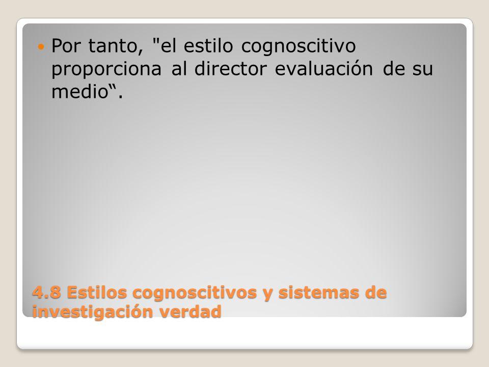 4.8 Estilos cognoscitivos y sistemas de investigación verdad También se ha utilizado la tipología sobre la personalidad de C.