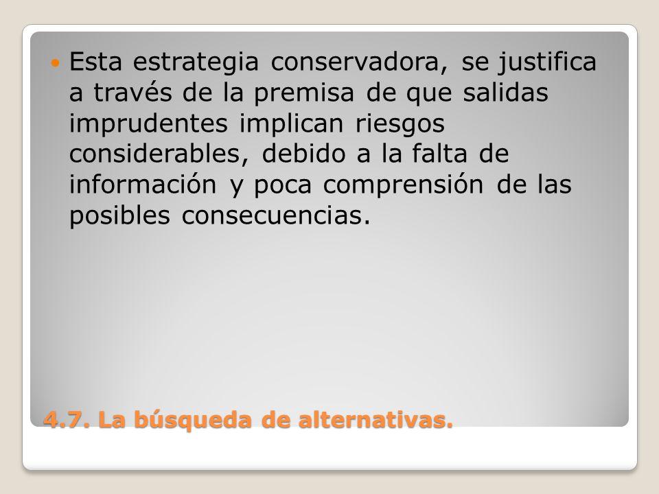 4.7.La búsqueda de alternativas.
