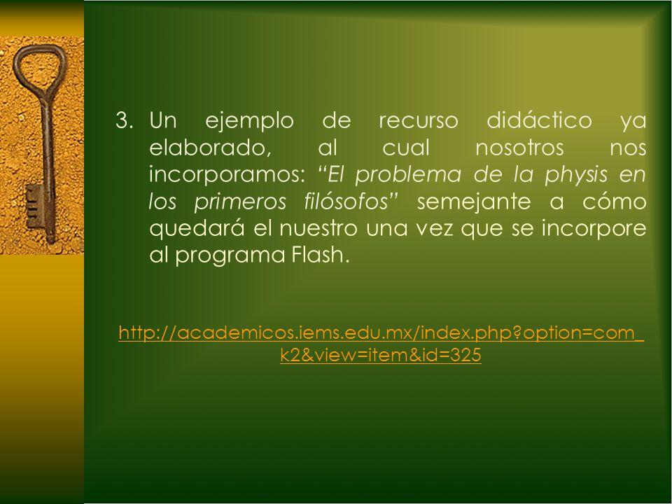 3.Un ejemplo de recurso didáctico ya elaborado, al cual nosotros nos incorporamos: El problema de la physis en los primeros filósofos semejante a cómo