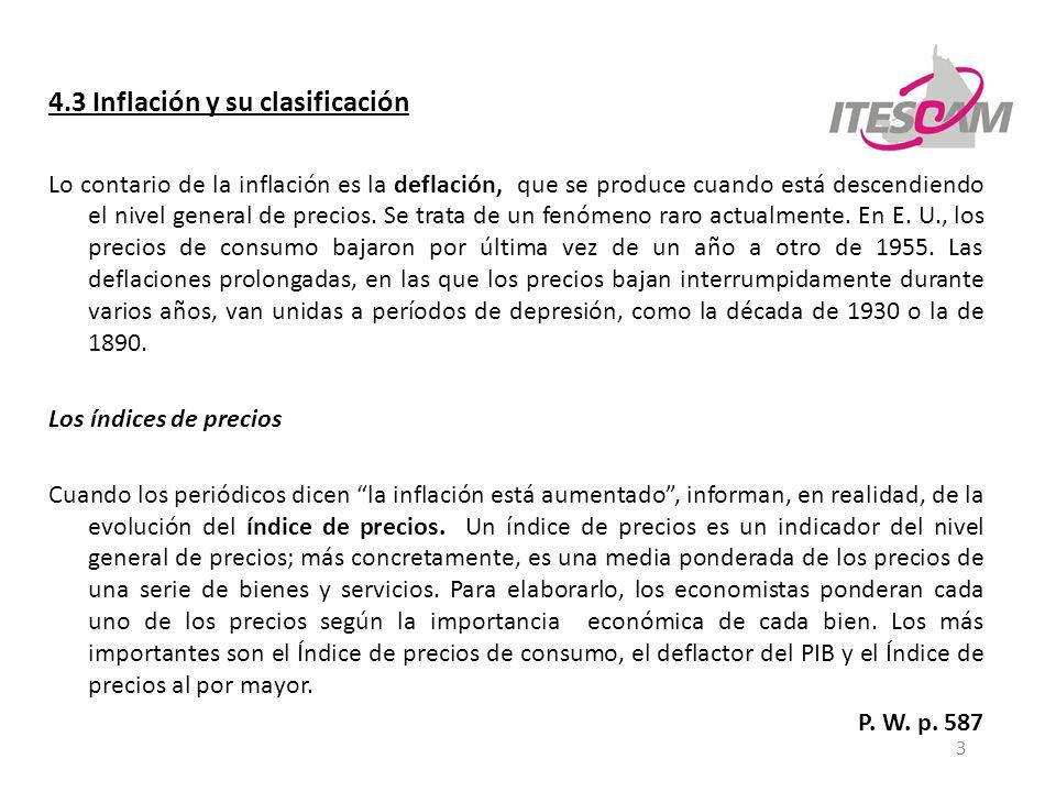 4 4.3 Inflación y su clasificación Los índices de precios El índice de precios de consumo (IPC).