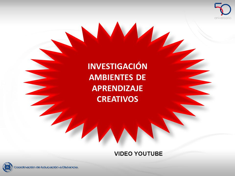 INVESTIGACIÓN AMBIENTES DE APRENDIZAJE CREATIVOS VIDEO YOUTUBE