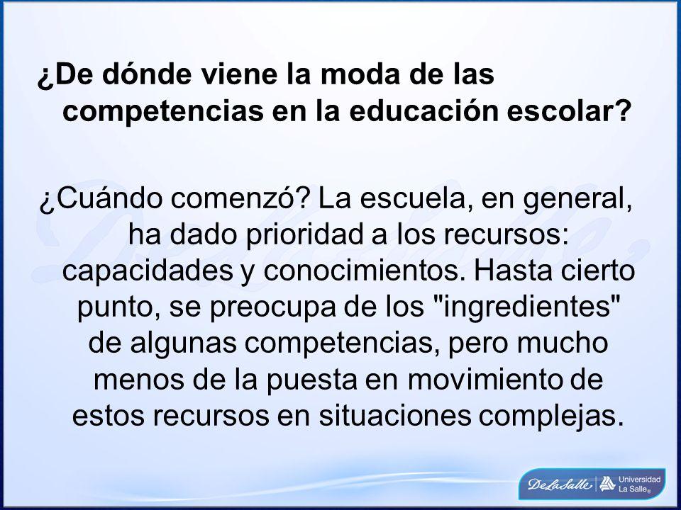 ¿De dónde viene la moda de las competencias en la educación escolar? ¿Cuándo comenzó? La escuela, en general, ha dado prioridad a los recursos: capaci