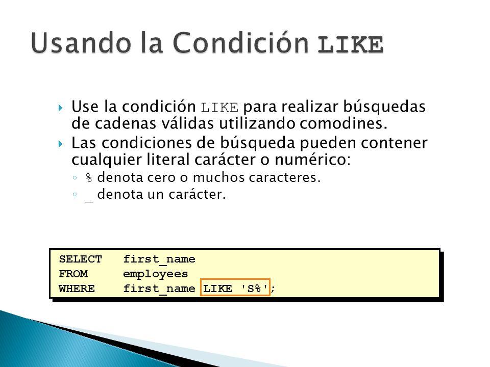 Use la condición LIKE para realizar búsquedas de cadenas válidas utilizando comodines.