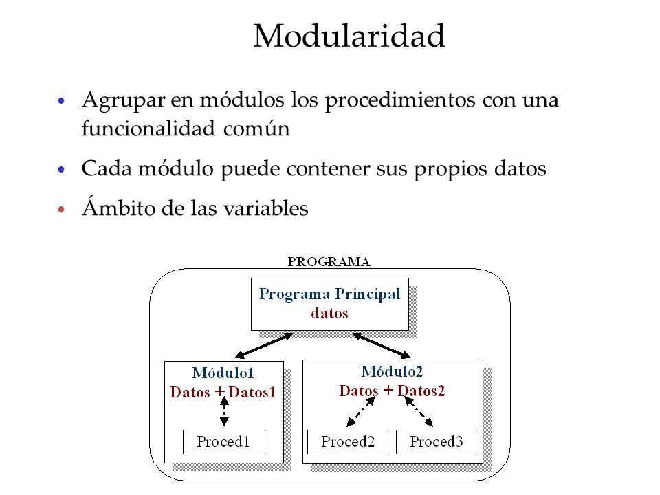 Modularidad Modulo: unidad elemental para desarrollar aplicaciones – Funcionales: subprogramas – Declarativos (datos + funcionalidad): TAD Modularidad: característica del Sw – Una aplicación grande se compone de varios módulos – Los módulos deben ser independientes – En las aplicaciones se integrarán distintos módulos que se comunican entre sí – Buen diseño Separación de módulos