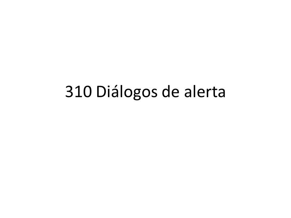 310 Diálogos de alerta