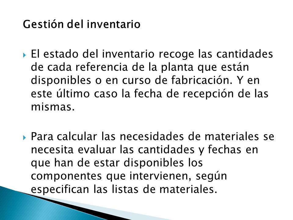 Gestión del inventario El estado del inventario recoge las cantidades de cada referencia de la planta que están disponibles o en curso de fabricación.