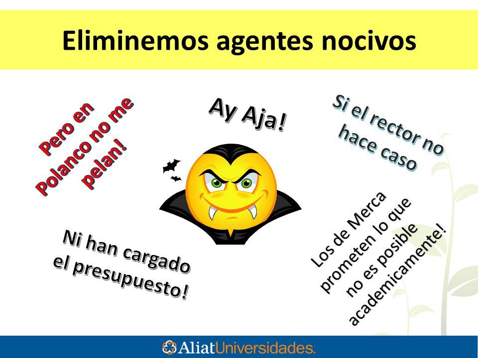 Eliminemos agentes nocivos Los de Merca prometen lo que no es posible academicamente!