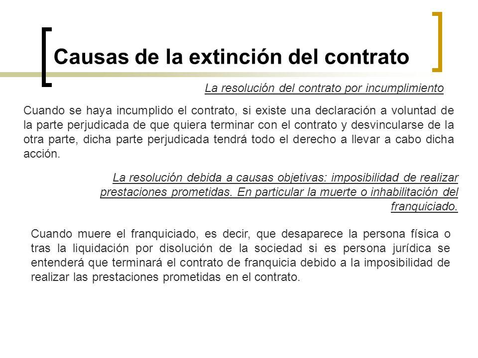Causas de la extinción del contrato La resolución del contrato por incumplimiento Cuando se haya incumplido el contrato, si existe una declaración a v