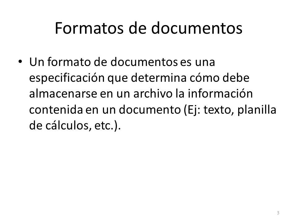 Formatos de documentos Un formato de documentos es una especificación que determina cómo debe almacenarse en un archivo la información contenida en un