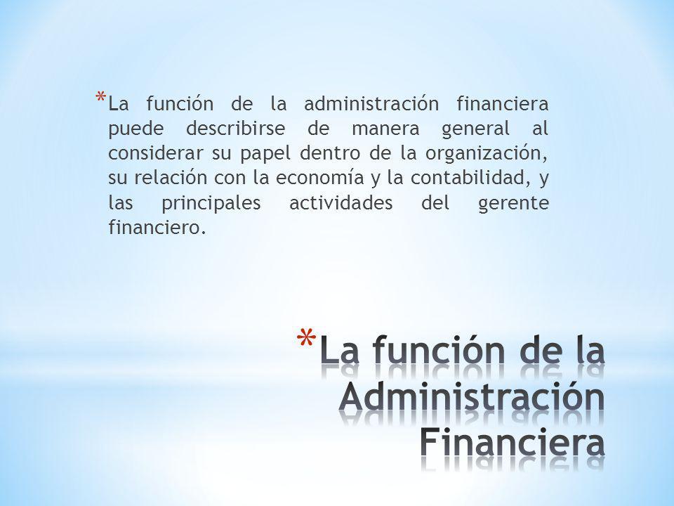 * El tamaño y la importancia de la función de la administración financiera dependen de las dimensiones de la empresa.