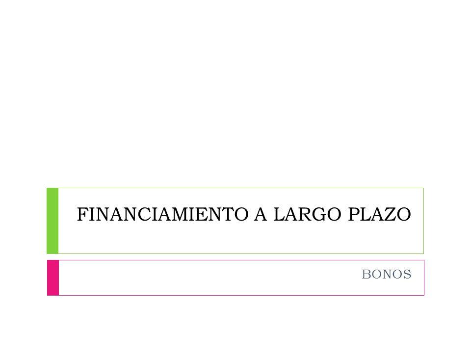 FINANCIAMIENTO A LARGO PLAZO BONOS