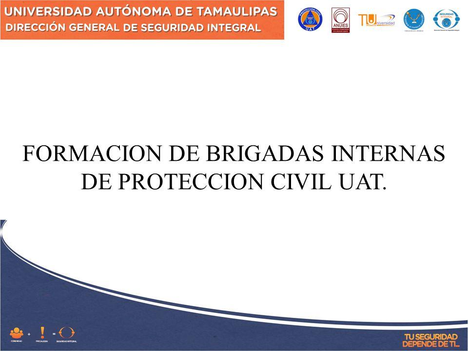 FORMACION DE BRIGADAS INTERNAS DE PROTECCION CIVIL UAT.