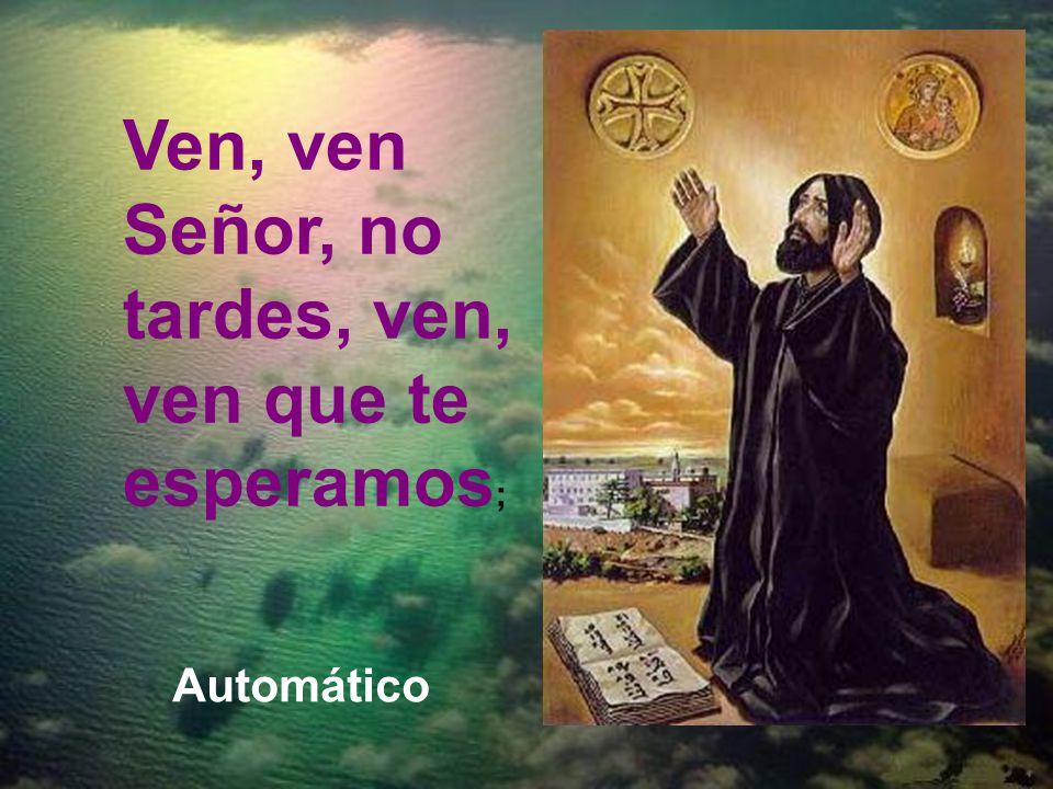 El Adviento, que es tiempo de esperanza, es tiempo también de oración. Por eso pedimos que el Señor venga de verdad: lo cual es pedir que venga a nues