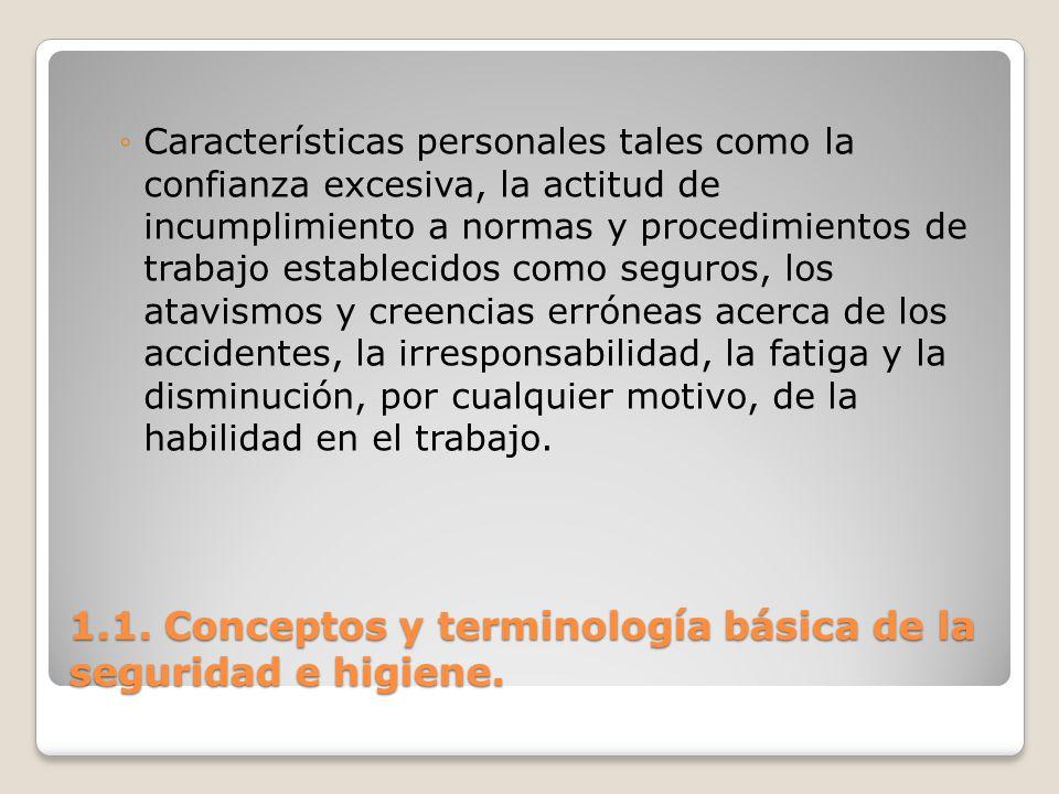 1.1. Conceptos y terminología básica de la seguridad e higiene. Características personales tales como la confianza excesiva, la actitud de incumplimie