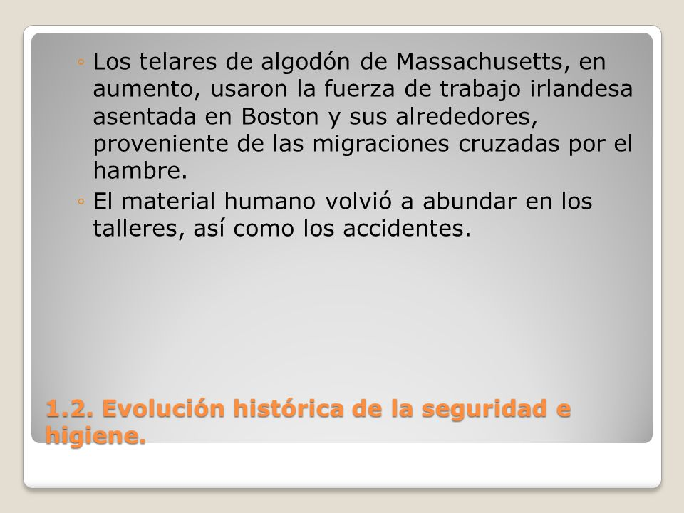 1.2. Evolución histórica de la seguridad e higiene. Los telares de algodón de Massachusetts, en aumento, usaron la fuerza de trabajo irlandesa asentad
