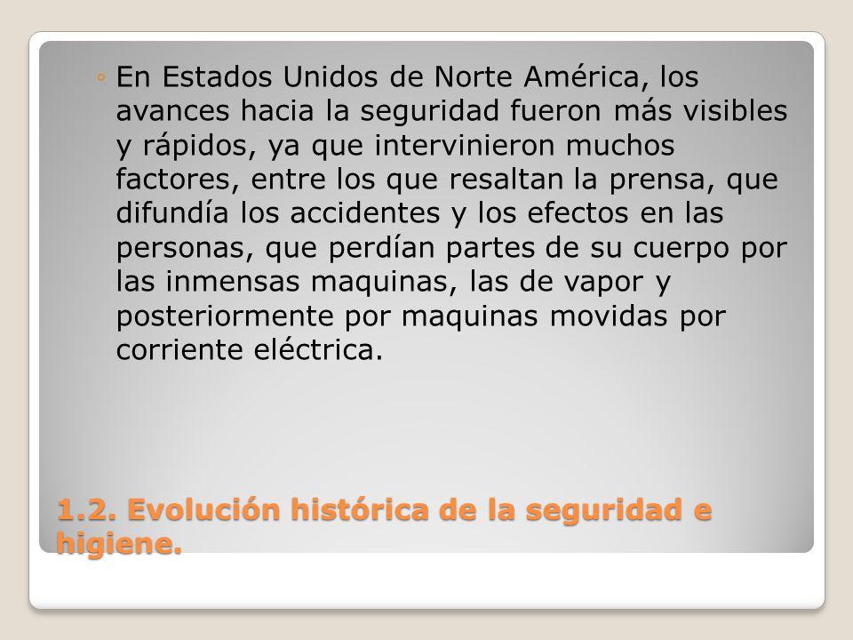 1.2. Evolución histórica de la seguridad e higiene. En Estados Unidos de Norte América, los avances hacia la seguridad fueron más visibles y rápidos,