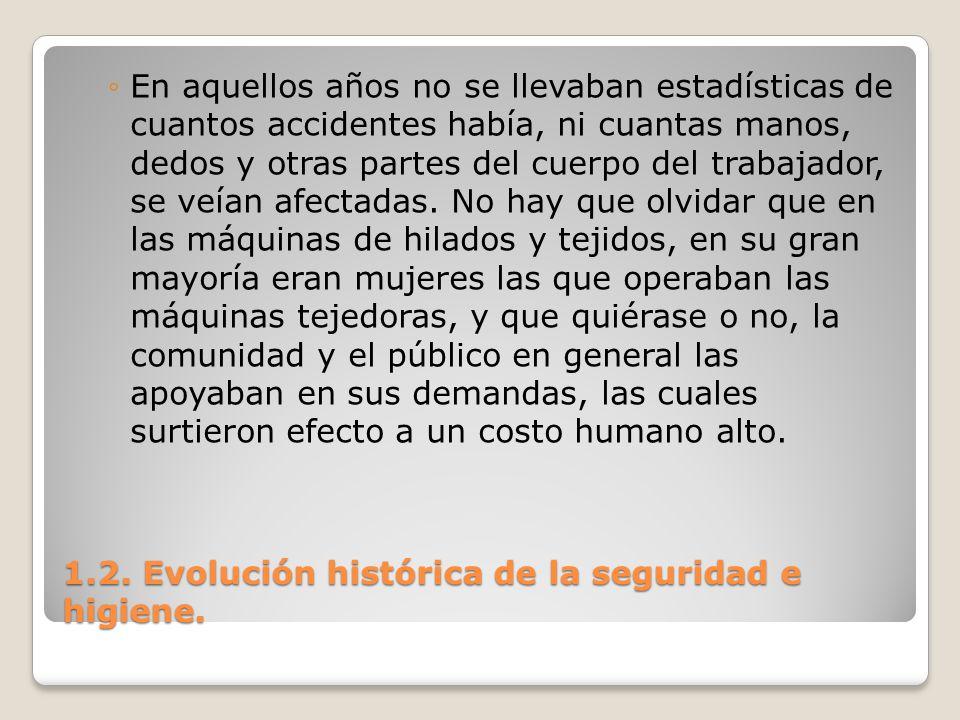 1.2. Evolución histórica de la seguridad e higiene. En aquellos años no se llevaban estadísticas de cuantos accidentes había, ni cuantas manos, dedos