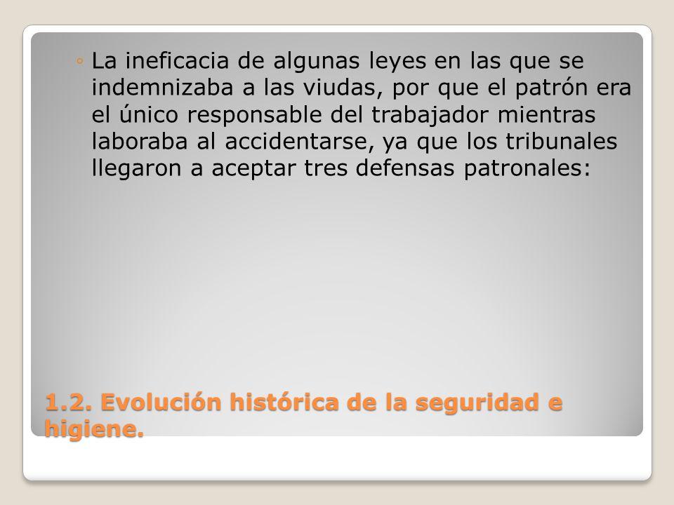 1.2. Evolución histórica de la seguridad e higiene. La ineficacia de algunas leyes en las que se indemnizaba a las viudas, por que el patrón era el ún