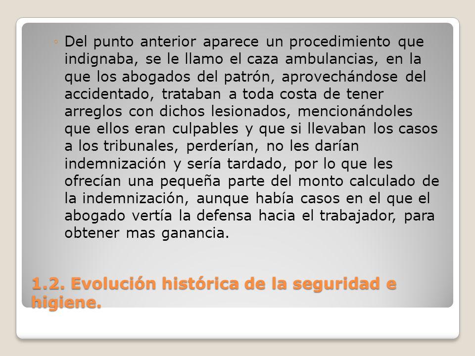 1.2. Evolución histórica de la seguridad e higiene. Del punto anterior aparece un procedimiento que indignaba, se le llamo el caza ambulancias, en la