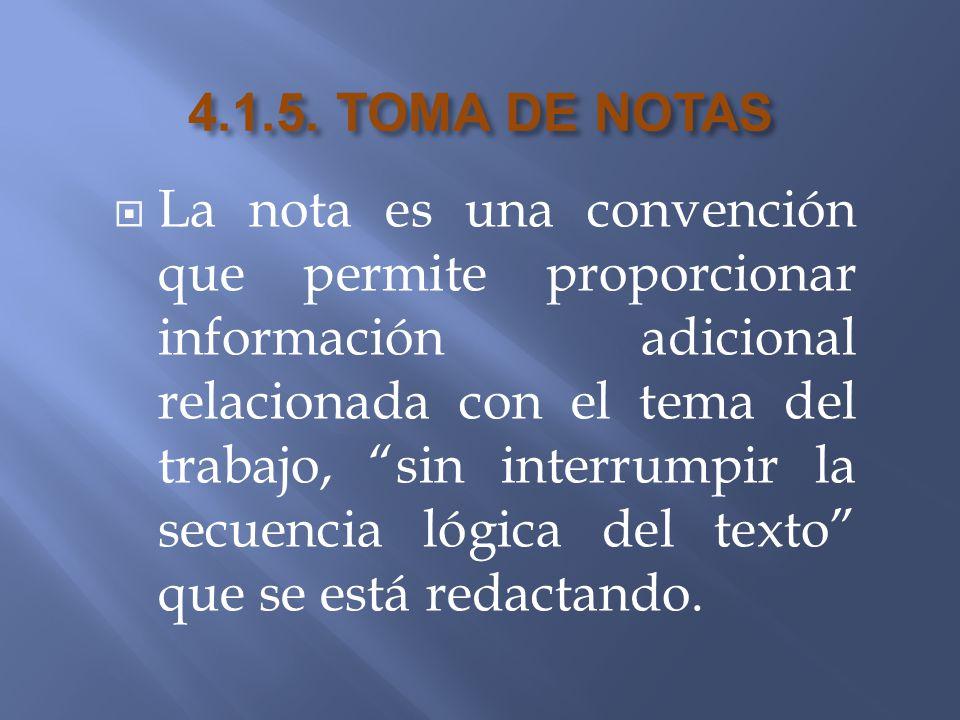 La nota es una convención que permite proporcionar información adicional relacionada con el tema del trabajo, sin interrumpir la secuencia lógica del