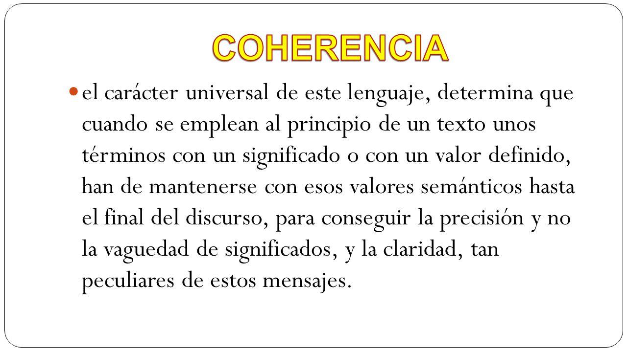 el carácter universal de este lenguaje, determina que cuando se emplean al principio de un texto unos términos con un significado o con un valor defin