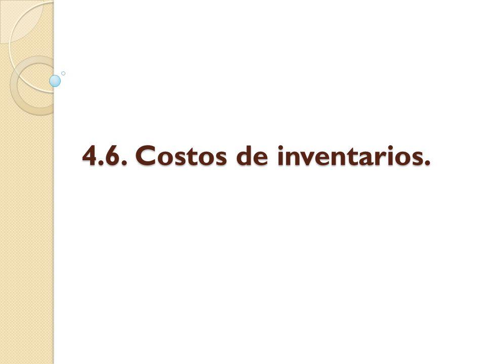 Costos de inventarios El costo de mantener un cierto número de unidades en inventario puede ser importante para una empresa.