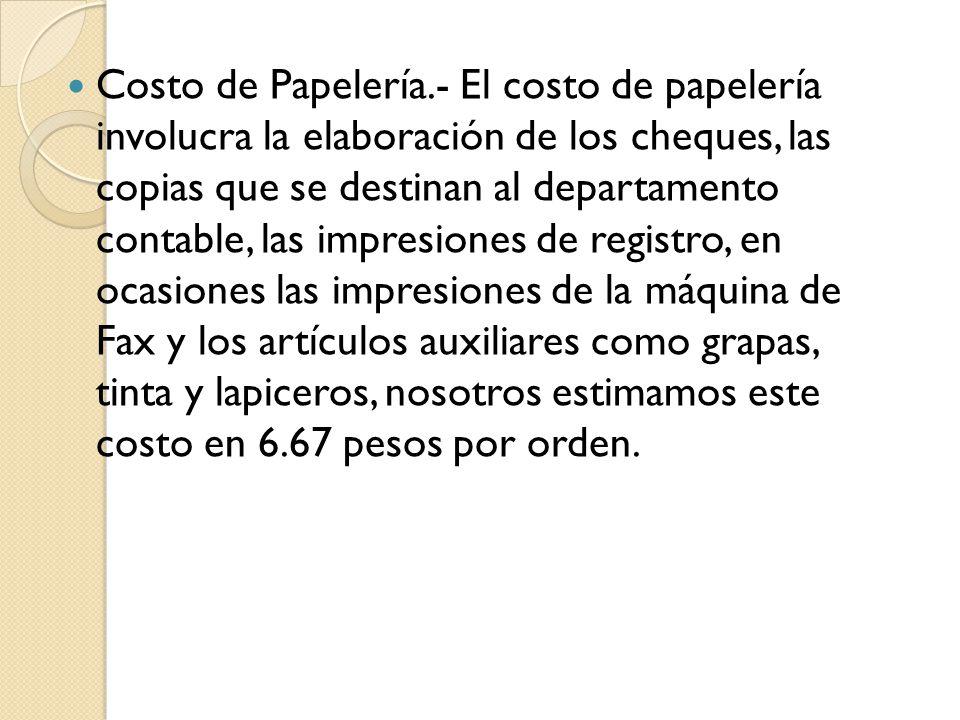 Costo de Papelería.- El costo de papelería involucra la elaboración de los cheques, las copias que se destinan al departamento contable, las impresion